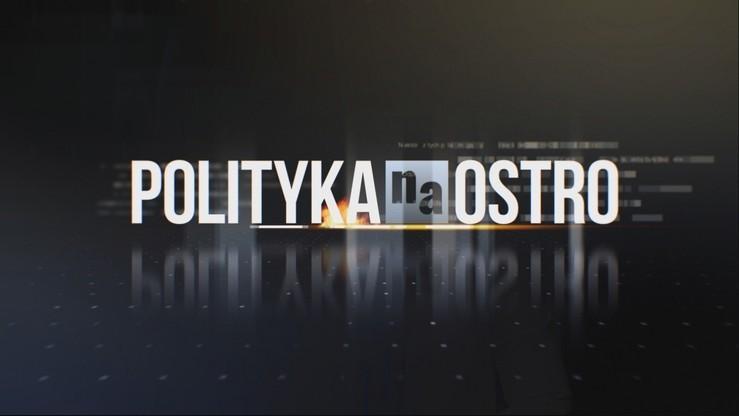"""""""Polityka na Ostro"""": Borys, Bosak, Gill-Piątek, Jackowski. Transmisja od godz. 20"""