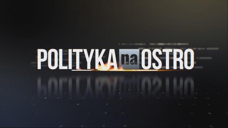 """""""Polityka na Ostro"""": Biedroń, Leszczyna, Cymański, Ociepa, Olko. Polsat News od 20:00"""
