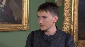 Sawczenko chce uwolnienia jeńców. Zapowiada głodówkę