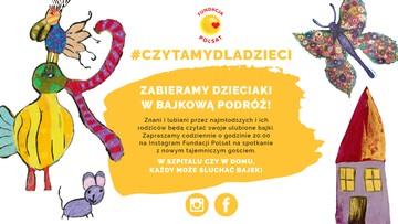 #CzytamyDlaDzieci - Fundacja Polsat zabiera najmłodszych w bajkową podróż na Instagramie