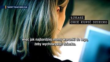 """Mężczyźni chcą kupić dziecko, oferują 100 tys. zł. Szokujące ustalenia """"Raportu"""""""
