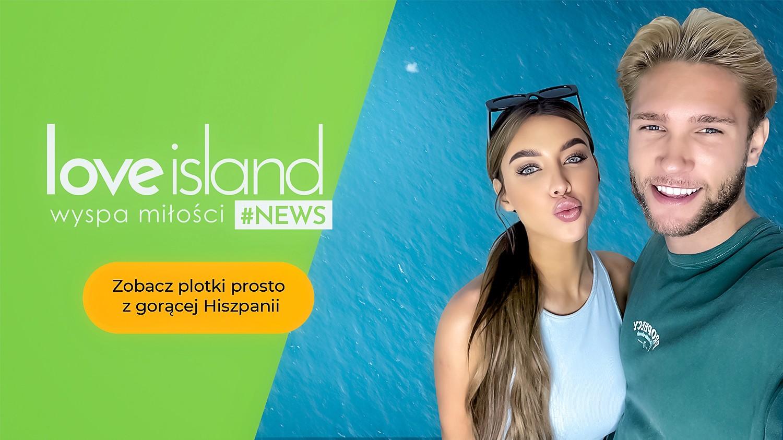 Love Island #NEWS: Nowe porządki wśród Wyspiątek - Polsat.pl