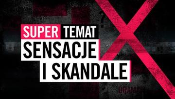 SuperTemat - Sensacje i Skandale