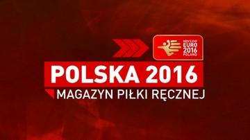 Polska 2016 - Magazyn Piłki Ręcznej