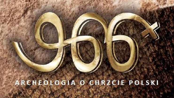 Poznań: archeolodzy o 1050. rocznicy chrztu Polski