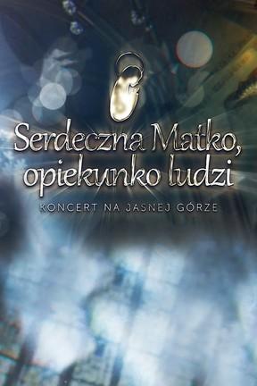 """2021-05-03 Koncert """"Serdeczna Matko, opiekunko ludzi"""" na cześć Maryi"""