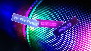 W rytmie Disco Polo