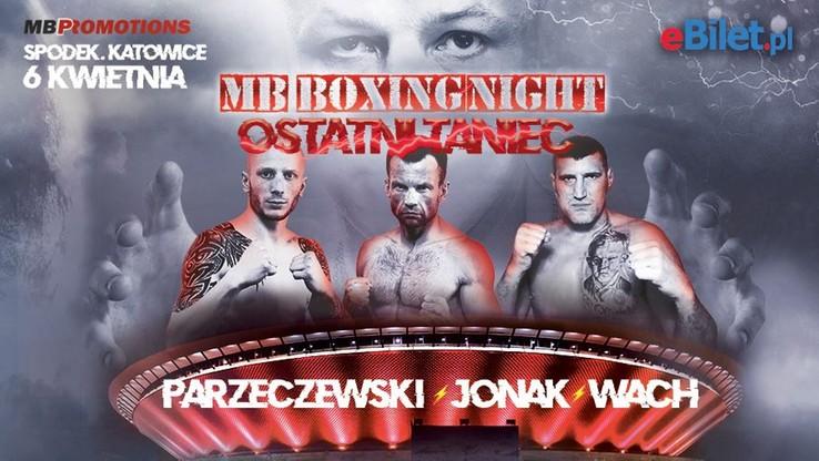"""MB Boxing Night """"Ostatni Taniec"""". Transmisja w Polsacie Sport, Super Polsacie i Polsacie Sport Fight"""